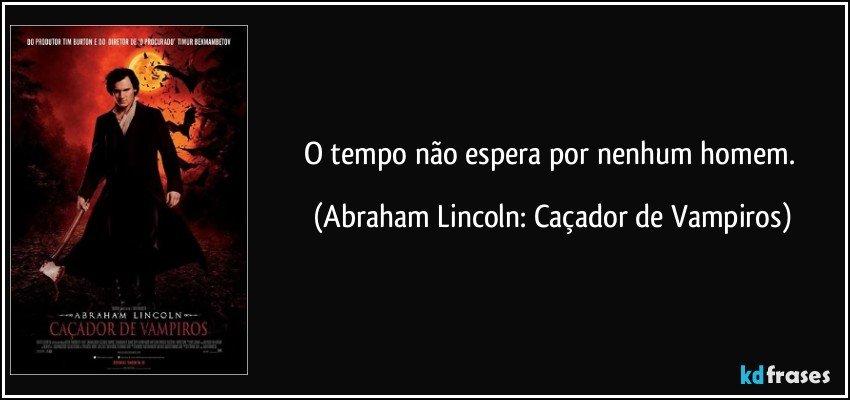 Frase de Abraham Lincoln: Caçador de Vampiros
