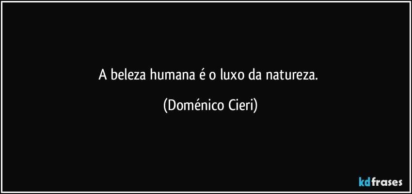 A Beleza Humana é O Luxo Da Natureza