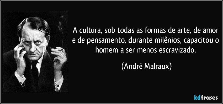 Frases De Todas: A Cultura, Sob Todas As Formas De Arte, De Amor E De