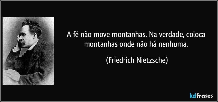 Extremamente A fé não move montanhas. Na verdade, coloca montanhas onde EJ08