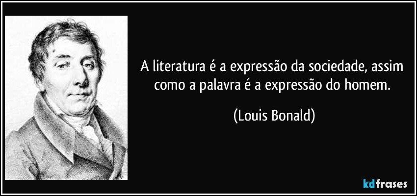A Literatura é A Expressão Da Sociedade Assim Como A Palavra