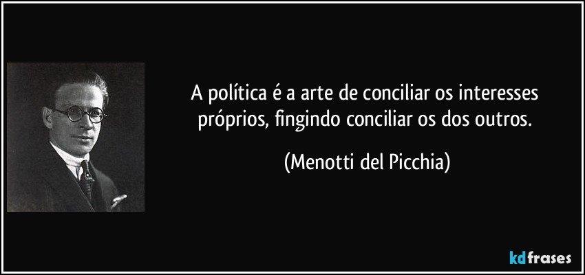 [Imagem: frase-a-politica-e-a-arte-de-conciliar-o...160701.jpg]