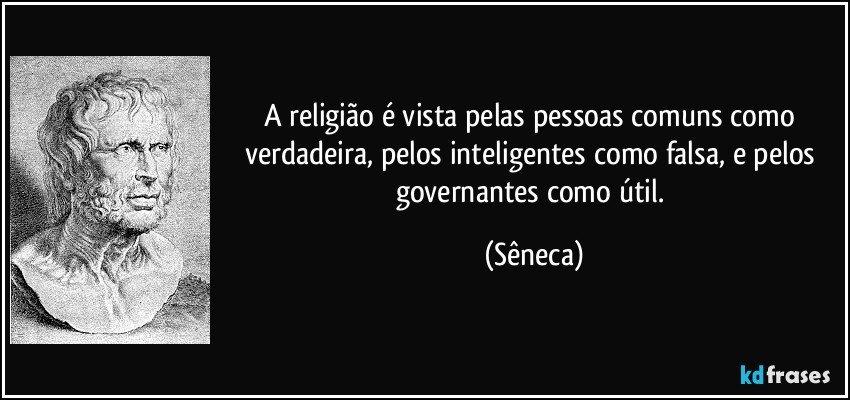 Fabuloso A religião é vista pelas pessoas comuns como verdadeira, pelos  SN22