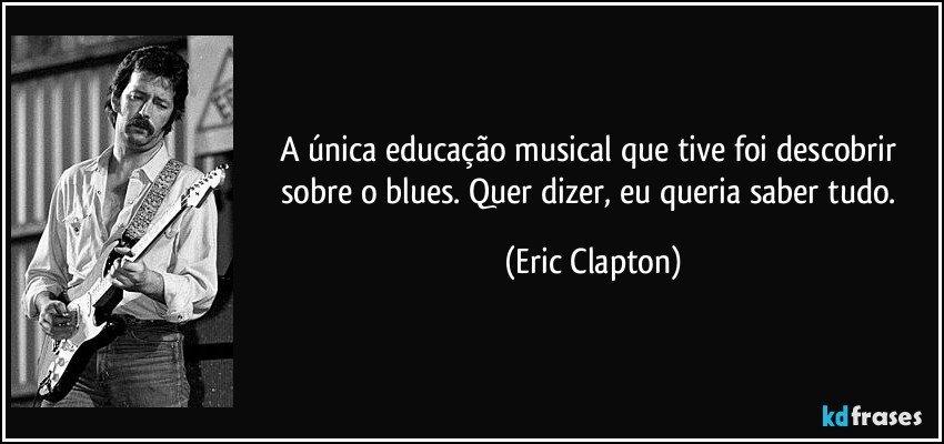 A única Educação Musical Que Tive Foi Descobrir Sobre O