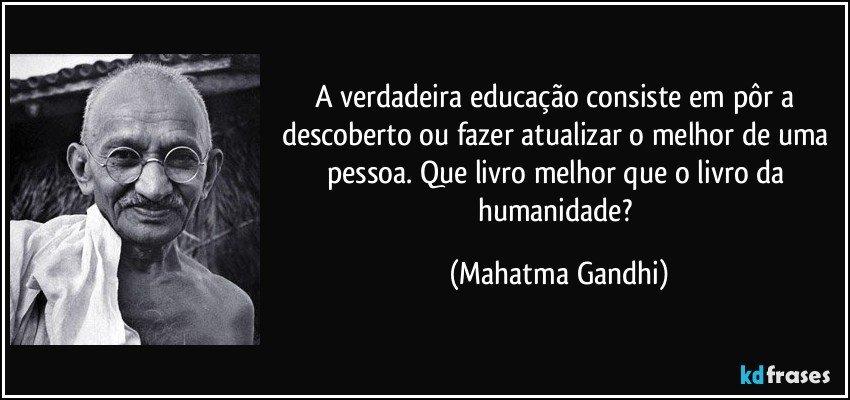 A Verdadeira Educação Consiste Em Pôr A Descoberto Ou Fazer