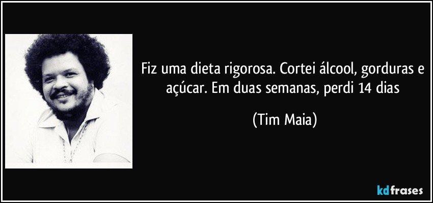 dieta Tim Maia