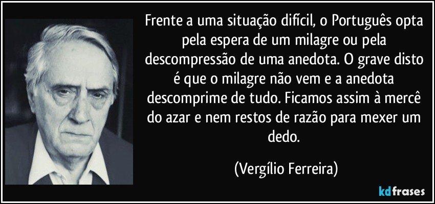 Frente A Uma Situação Difícil O Português Opta Pela Espera