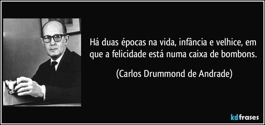 Frases de Carlos Drummond. O mestre da palavras.