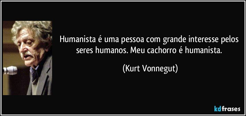 Humanista é Uma Pessoa Com Grande Interesse Pelos Seres