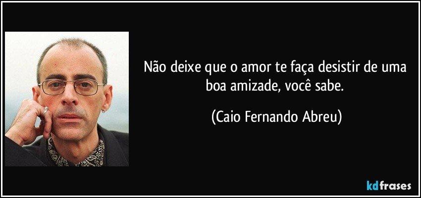 Related to Frases de Caio Fernando Abreu