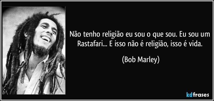 Famosos Não tenho religião eu sou o que sou. Eu sou um Rastafari E SU83