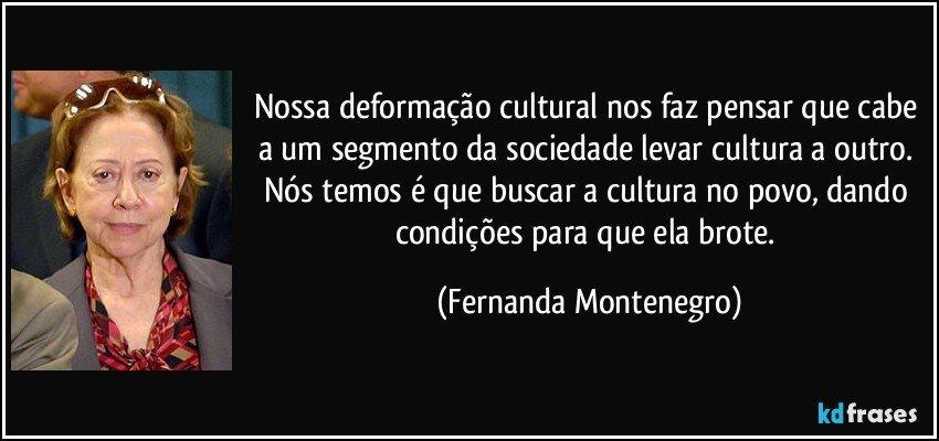 Nossa Deformação Cultural Nos Faz Pensar Que Cabe A Um
