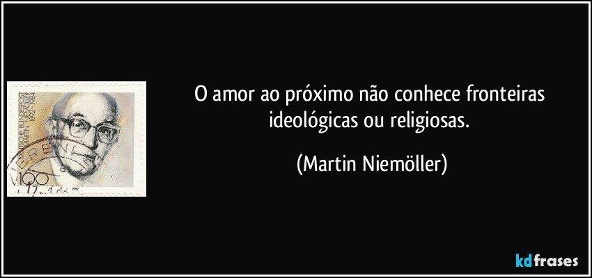 O Amor Ao Proximo Nao Conhece Fronteiras Ideologicas Ou
