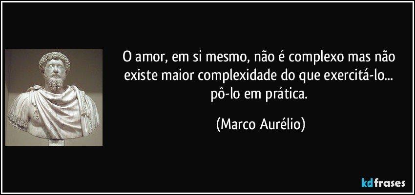O Amor Em Si Mesmo Não é Complexo Mas Não Existe Maior