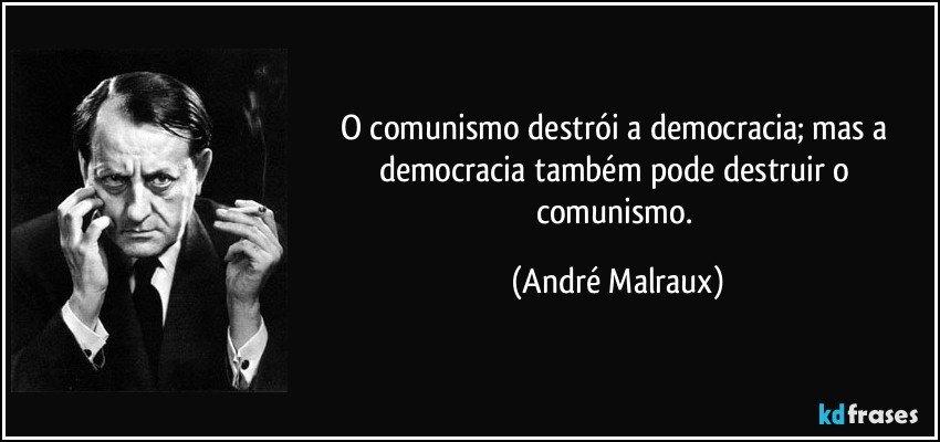 Edward T Hall Quotes: O Comunismo Destrói A Democracia; Mas A Democracia Também