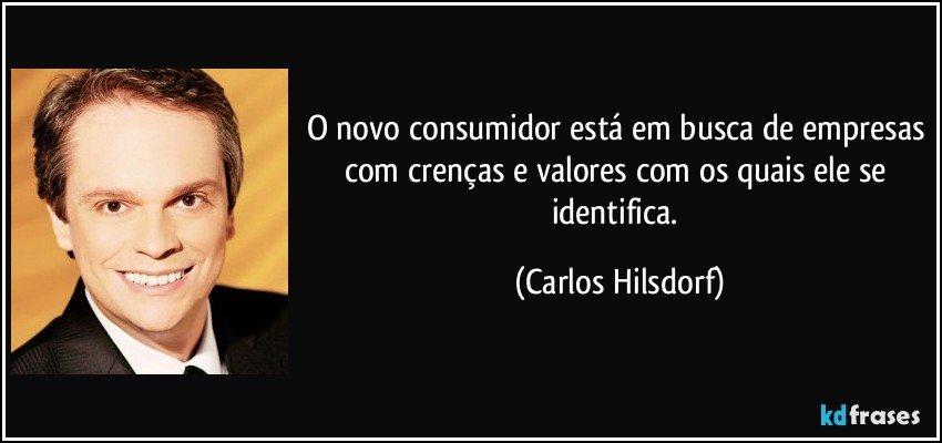 O novo consumidor está em busca de empresas com crenças e valores com os quais ele se identifica. (Carlos Hilsdorf)