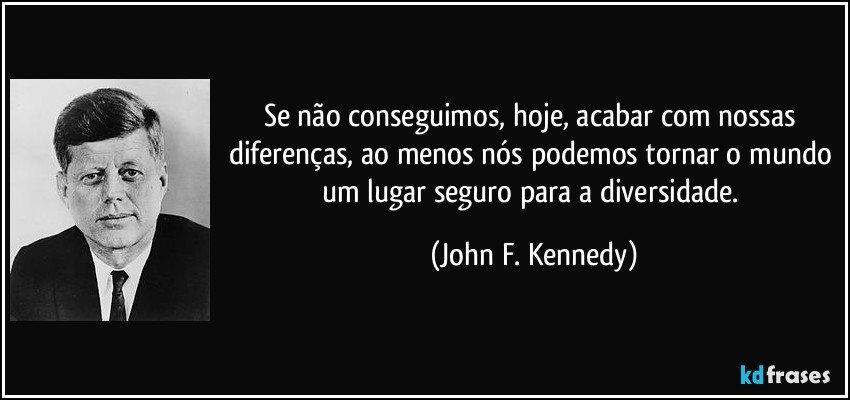 Se Não Conseguimos, Hoje, Acabar Com Nossas Diferenças, Ao
