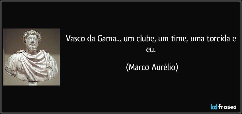 Vasco Da Gama Um Clube Um Time Uma Torcida E Eu