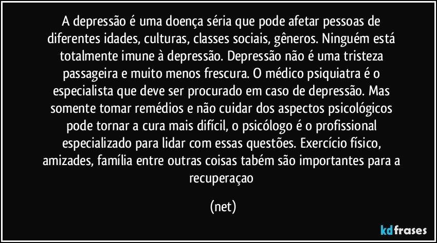 Suficiente A depressão é uma doença séria que pode afetar pessoas de FM85