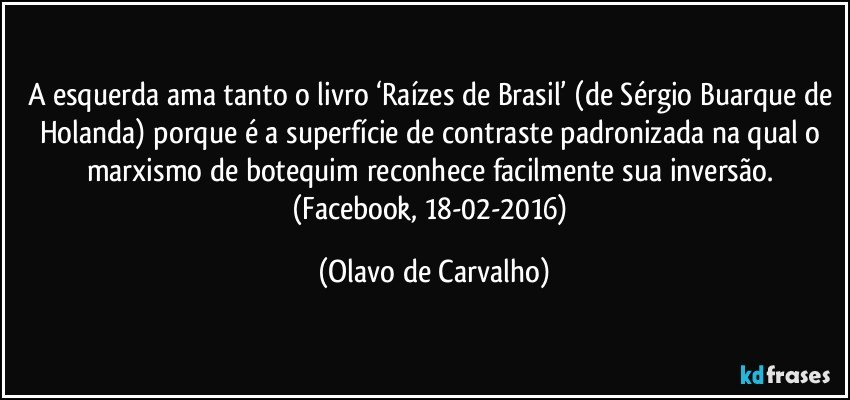 A Esquerda Ama Tanto O Livro Raízes De Brasil De Sérgio