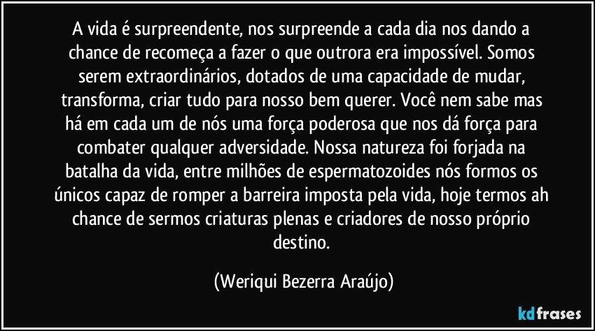 Deus Deu Só Uma Vida Pra Cada Um E é Jean Bezerra: A Vida é Surpreendente, Nos Surpreende A Cada Dia Nos