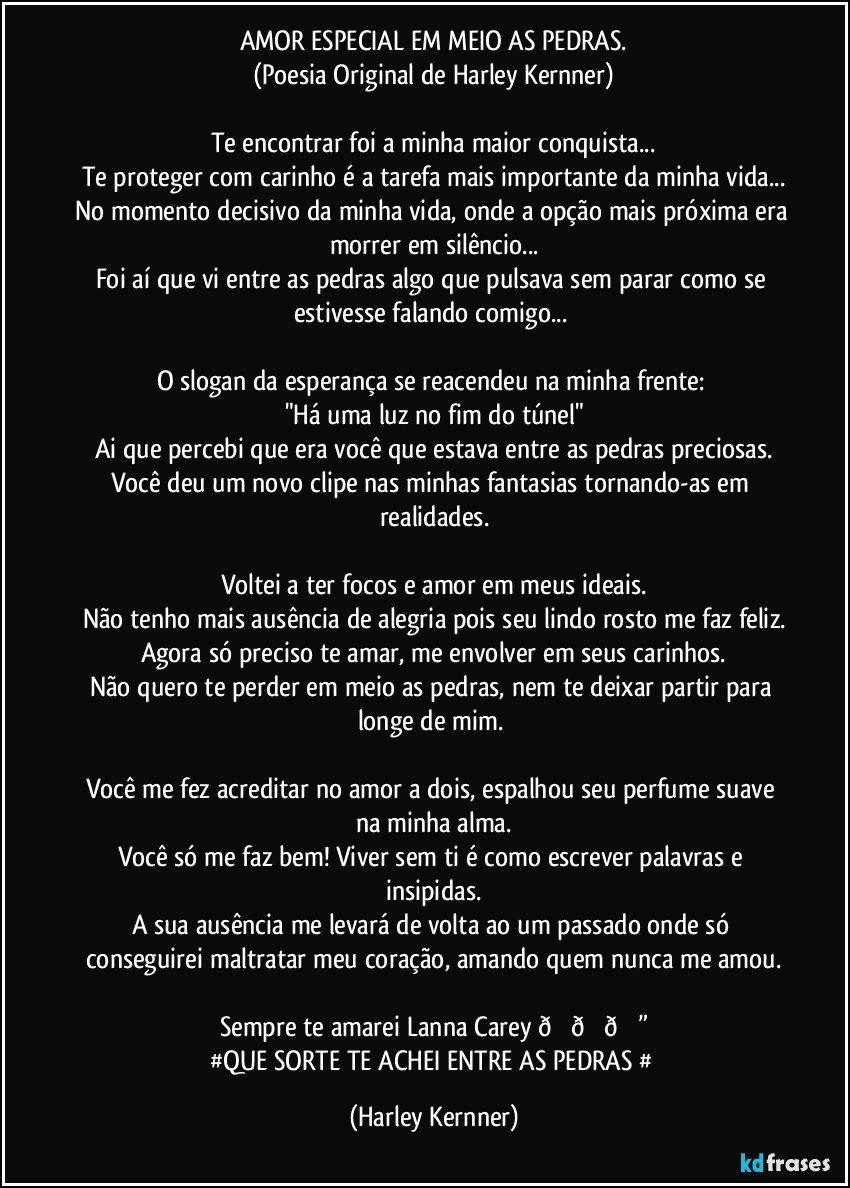 Amor Especial Em Meio As Pedras Poesia Original De Harley