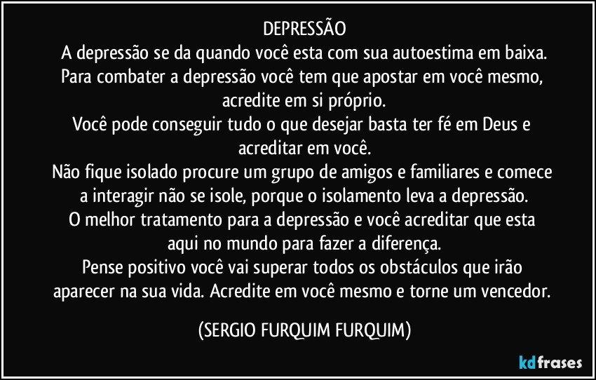 Well-known DEPRESSÃO A depressão se da quando você esta com sua KJ23