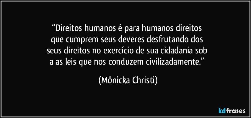Direitos Humanos é Para Humanos Direitos Que Cumprem Seus