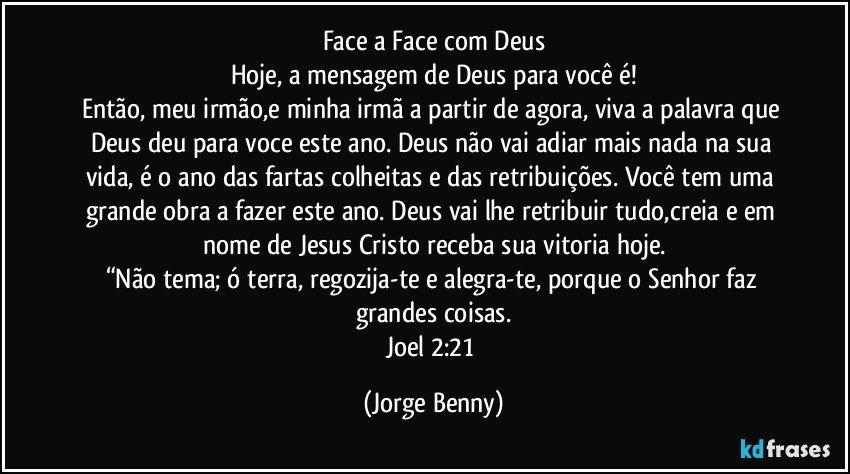 Face A Face Com Deus Hoje A Mensagem De Deus Para Você é