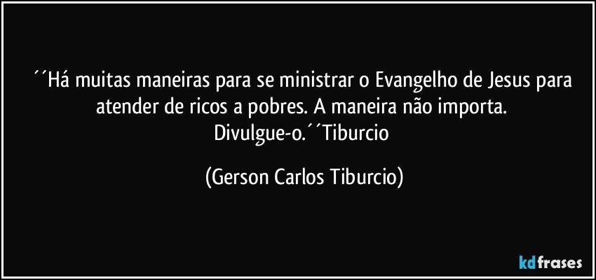 Há Muitas Maneiras Para Se Ministrar O Evangelho De Jesus