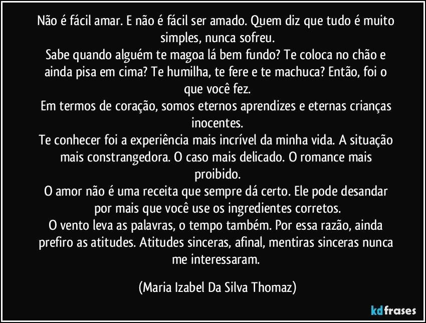 Não é Fácil Amar E Não é Fácil Ser Amado Quem Diz Que