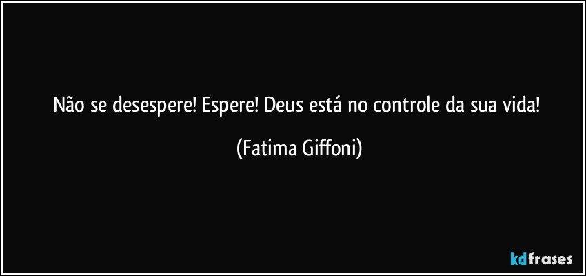 Frases De Deus No Controle Não Tenha Medo Fraseado