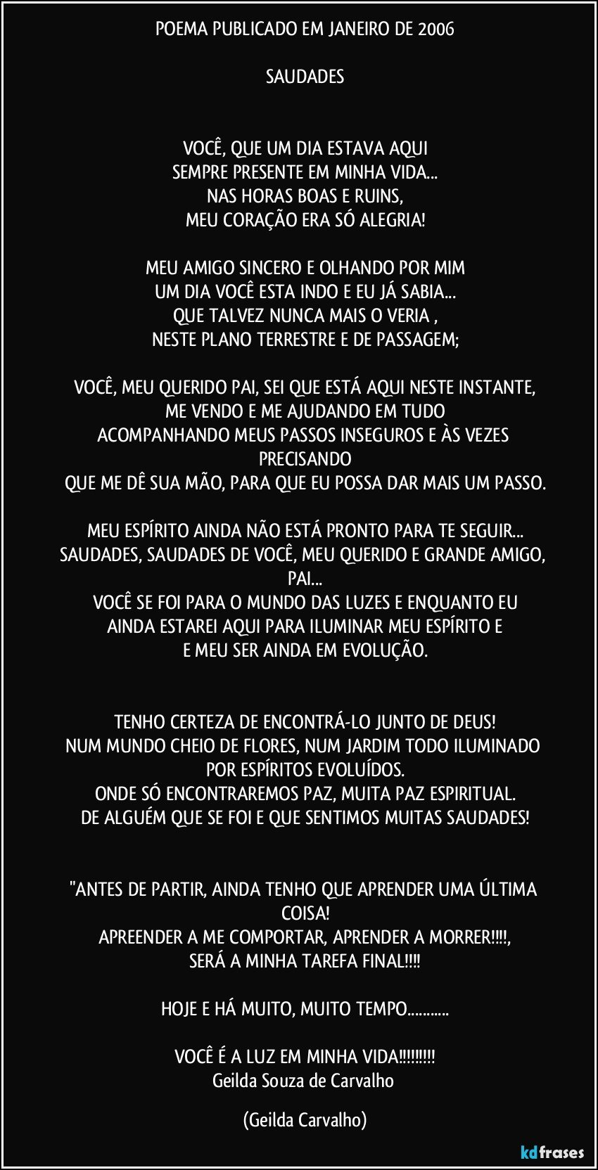 Poema Publicado Em Janeiro De 2006 Saudades Você Que Um Dia