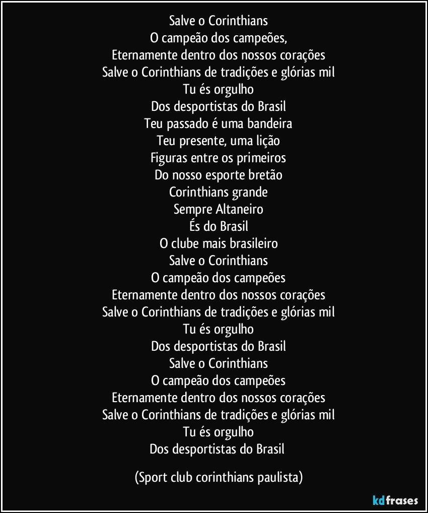 Salve O Corinthians O Campeão Dos Campeões Eternamente