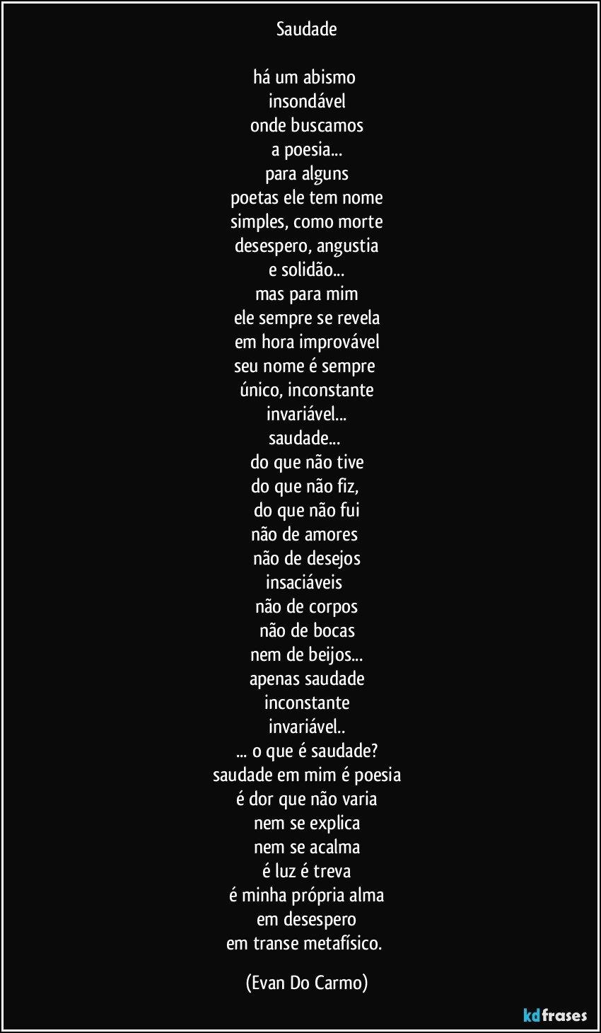 Saudade Há Um Abismo Insondável Onde Buscamos A Poesia Para
