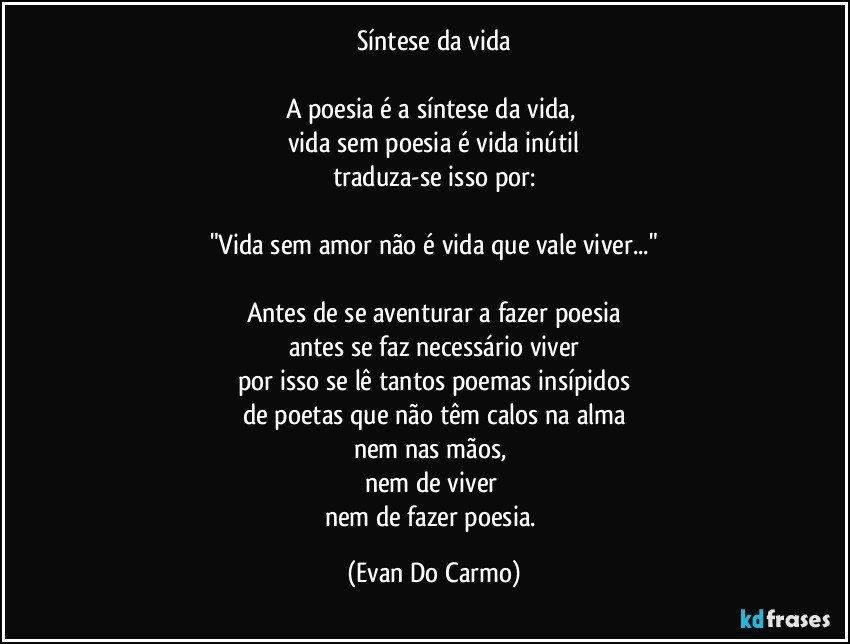Amor Além Das Nuvens Poemas E Frases: Síntese Da Vida A Poesia é A Síntese Da Vida, Vida Sem