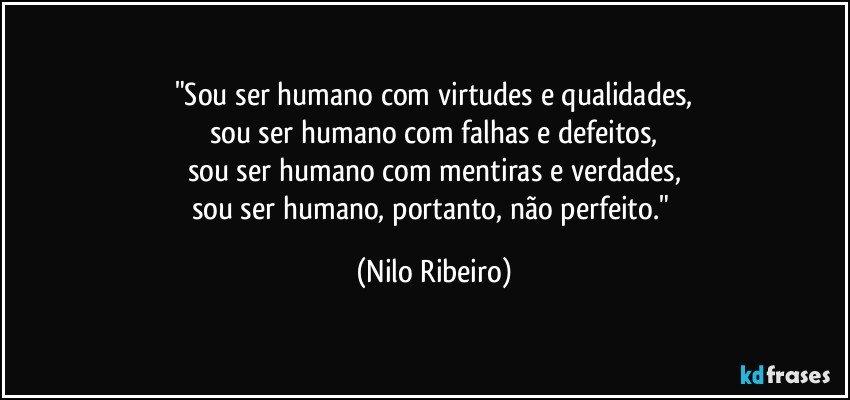 Sou Ser Humano Com Virtudes E Qualidades Sou Ser Humano Com