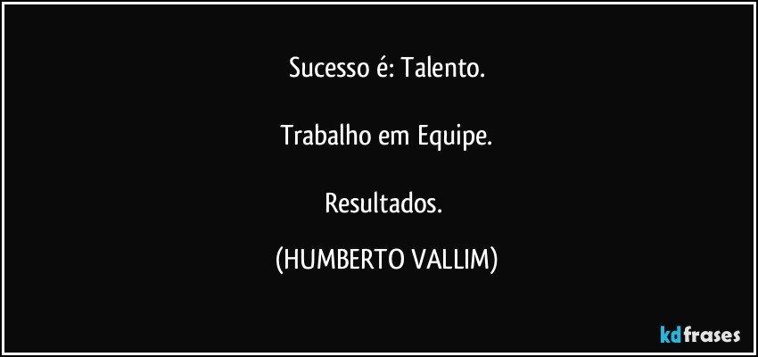 Sucesso é Talento Trabalho Em Equipe Resultados