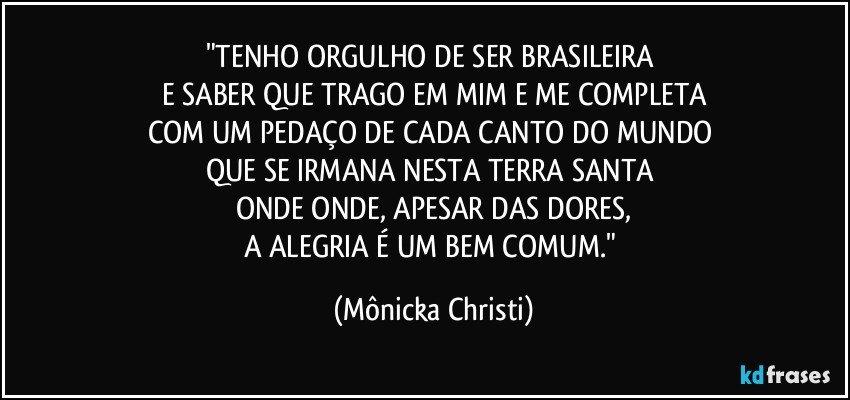 Tenho Orgulho De Ser Brasileira E Saber Que Trago Em Mim E Me