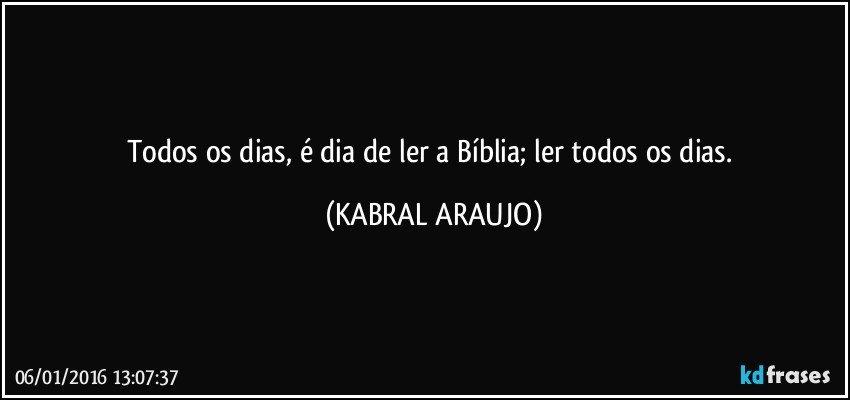 Todos Os Dias é Dia De Ler A Bíblia Ler Todos Os Dias