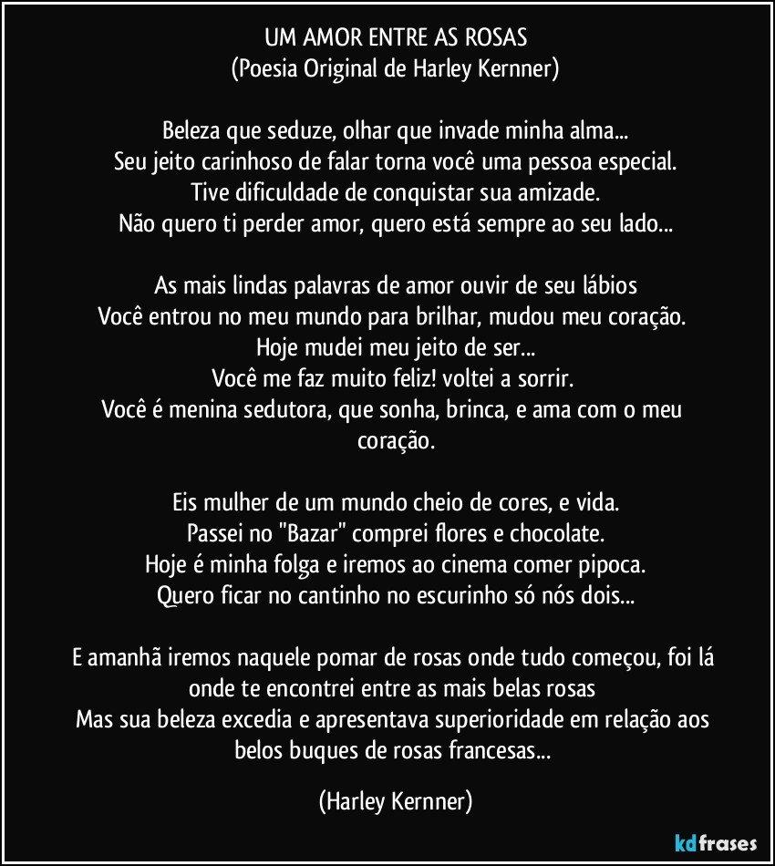 Um Amor Entre As Rosas Poesia Original De Harley Kernner