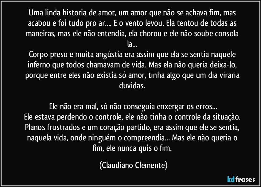 Uma Linda Historia De Amor Um Amor Que Não Se Achava Fim Mas